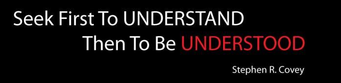 mengerti lah dahulu lalu anda akan di mengerti