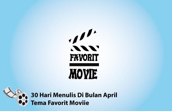 30 hari menulis di bulan april : Hari ke-5 - Favorite Movie