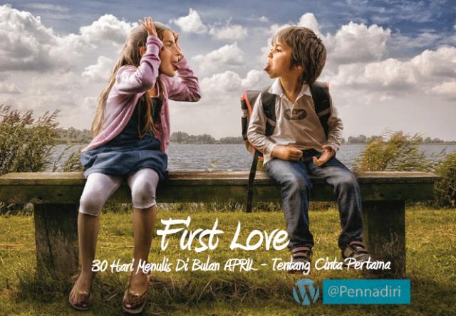 My First Love - cinta pertama