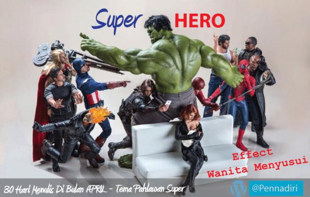 30 hari menulis di bulan april - Hari ke 22 - Tema Super Hero kesukaan