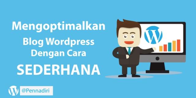 Mengoptimalkan blog wordpress dengan cara sederhana biar SEO friendly