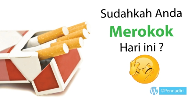 sudahkah anda merokok hari ini - Manfaat Merokok Yang Tidak Diketahui Oleh Banyak Orang